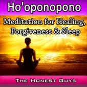 Ho'oponopono: Meditation for Healing, Forgiveness & Sleep by The Honest Guys
