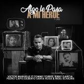 Algo Le Pasa a Mi Héroe 2020 (Un Regalo a Papá) de Víctor Manuelle