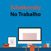 Tchaikovsky No Trabalho de Various Artists