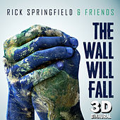 The Wall Will Fall (3D Binaural) de Rick Springfield