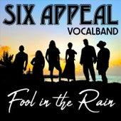 Fool in the Rain von Six Appeal