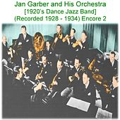Jan Garber and His Orchestra (1920's Dance Jazz Band)  [Recorded 1928 - 1934] [Encore 2] by Jan Garber