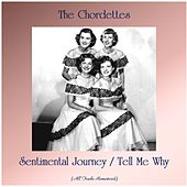 Sentimental Journey / Tell Me Why (Remastered 2020) di The Chordettes
