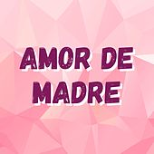 Amor de Madre by Jessy N