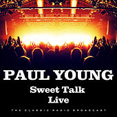 Sweet Talk Live (Live) by Paul Young