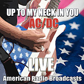 Up To My Neck In You (Live) de AC/DC