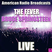 The Fever (Live) von Bruce Springsteen