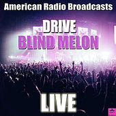 Drive (Live) by Blind Melon