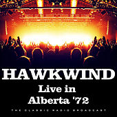 Live in Alberta '72 (Live) by Hawkwind