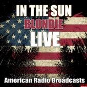 In The Sun (Live) de Blondie