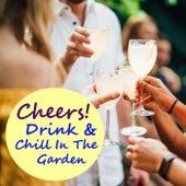 Cheers! Drink & Chill In The Garden de Various Artists