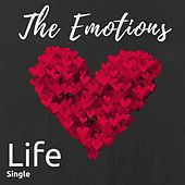 Life by The Emotions