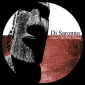 Leave The Past Ahead de Di Saronno