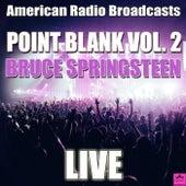 Point Blank Vol. 2 (Live) von Bruce Springsteen