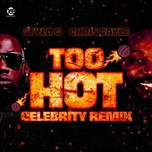 Too Hot Celebrity Remix by Stylo G