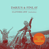 Clothes Off (Nanana) (Clear Six Remixes) by Darius & Finlay