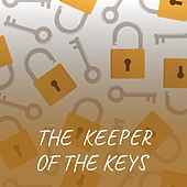 The Keeper of the Keys de Charles Trenet, Tex Ritter, Carlos Varela, Fausto Papetti, Carmen Miranda, Antonio Molina, Tito Puente, Carmen Sevilla, Doris Day, The Four Aces, Shelley Fabares, Caterina Valente, George Gershwin, Celia Cruz, Orquesta Aragon, Nana Mouskouri