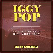 Live at the Ritz, New York 1986 (Live FM Broadcast remastered) by Iggy Pop