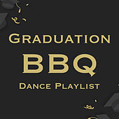 Graduation BBQ Dance Playlist by Various Artists