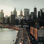 Not You by NERVO