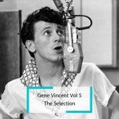 Gene Vincent Vol 5 - The Selection van Gene Vincent
