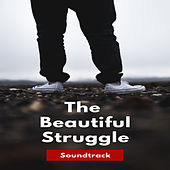 The Beautiful Struggle Soundtrack von Various Artists