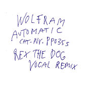 Automatic feat. Peaches (Rex The Dog Vocal Remix) by Wolfram