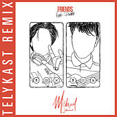 Friends (TELYKast Remix) de Mishaal
