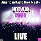 Hotwax (Live) by Beck