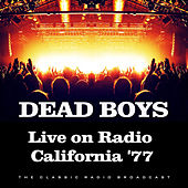 Live on Radio California '77 (Live) von Dead Boys