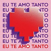 Eu Te Amo Tanto de Various Artists