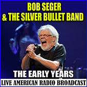 The Early Years (Live) de Bob Seger