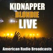 Kidnapper (Live) de Blondie