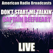 Don't Start Me Talkin' (Live) de Captain Beefheart
