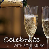 Celebrate With Soul Music by Various Artists