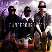 Dangerous Life by Mimo