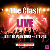 Train In Vain 1983 - Part One (Live) de The Clash