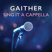 Gaither Sing It A Cappella by Various Artists