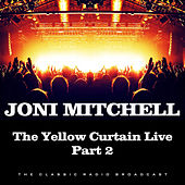 The Yellow Curtain Live Part 2 (Live) de Joni Mitchell