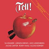Tell! - The Musical de Willhelm Tell Ensemble, Udo Lindenberg, Jürgen Drews, Su Kramer, Alexis Korner, Jackie Carter, Romy Haag