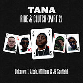 Ride & Clutch, Pt. 2 de La Tana