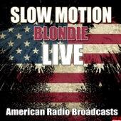 Slow Motion (Live) de Blondie