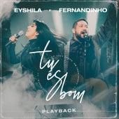Tu És Bom (Em Todo o Tempo) (Playback) de Eyshila