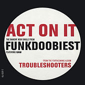 Act On It von Funkdoobiest
