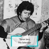 Victor Jara - The Selection by Victor Jara