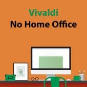 Vivaldi No Home Office de Various Artists