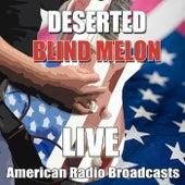 Deserted (Live) by Blind Melon