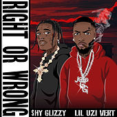 Right Or Wrong (feat. Lil Uzi Vert) by Shy Glizzy