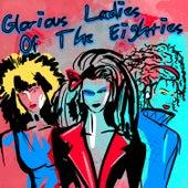 Glorious Ladies of the Eighties de Various Artists