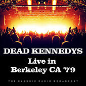 Live in Berkeley CA '79 (Live) de Dead Kennedys